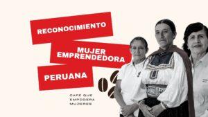 Indecopi premia a Café Femenino en ceremonia de Reconocimiento a la Mujer Peruana Emprendedora