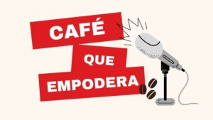 Café Femenino: Podcast, Entrevistas y Testimonios